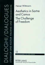 Aesthetics in Sartre an Camus. The Challenge of Freedom