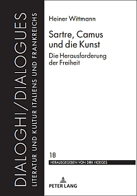 Sartre, Camus und die Kunst. Die Herausforderung der Freiheit